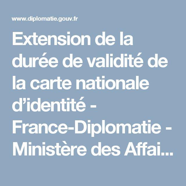 Extension de la durée de validité de la carte nationale d'identité - France-Diplomatie - Ministère des Affaires étrangères et du Développement international