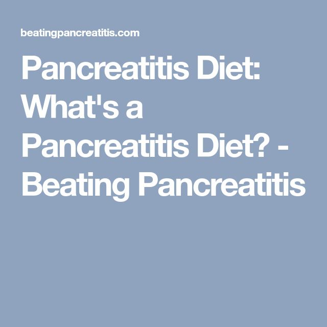 Pancreatitis Diet: What's a Pancreatitis Diet? - Beating Pancreatitis