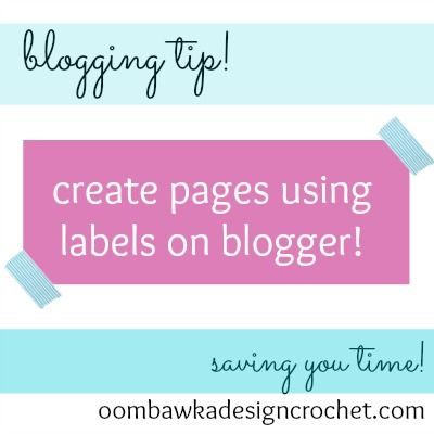 """I added """"Blogging Tip - Create Pages using labels - Blogger"""" to an #inlinkz linkup!http://www.oombawkadesigncrochet.com/2014/03/make-your-posts-feed-automatically-to-pages-using-labels.html"""