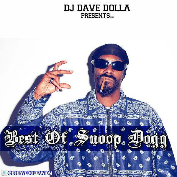 "MRSHUSTLE MUSIC: ""BEST OF SNOOP DOGG"" BY DJ DAVE DOLLA"