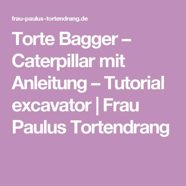 Torte Bagger – Caterpillar mit Anleitung – Tutorial excavator | Frau Paulus Tortendrang