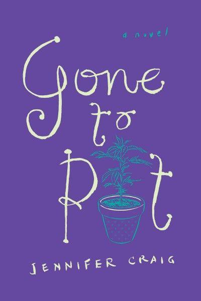 Gone to Pot by Jennifer Craig. #ForestofReading