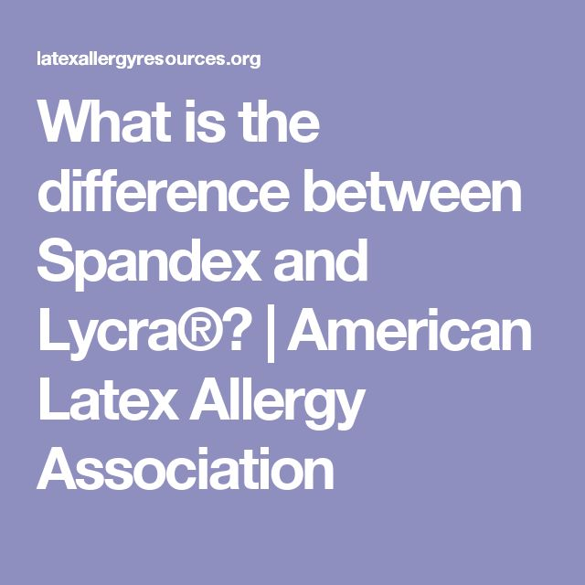 What is the difference between Spandex and Lycra®? | American Latex Allergy Association