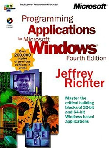 Programming Applications for Microsoft Windows (Microsoft Programming Series):   <DIV>An update to a bestselling, practical Windows programming guide, this title is a comprehensive inside look at the Windows 2000 and 64-bit Windows environments. It provides detailed system information that's unavailable elsewhere, including architectural and implementation details and sample code.</div>