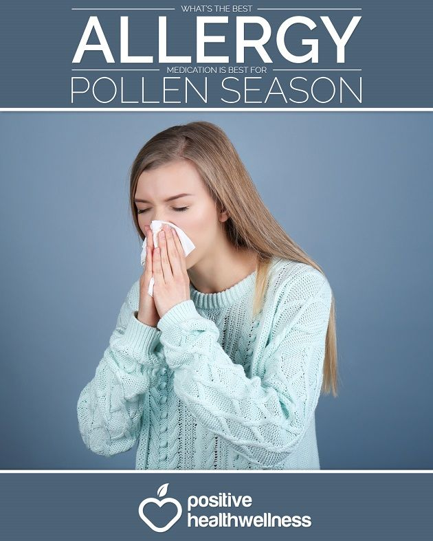 What's The Best Allergy Medication Is Best For Pollen Season - Positive Health Wellness