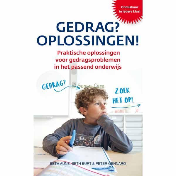 Gedrag? Oplossingen! Praktische oplossingen voor gedragsproblemen in het passend onderwijs - ISBN 9789082092806