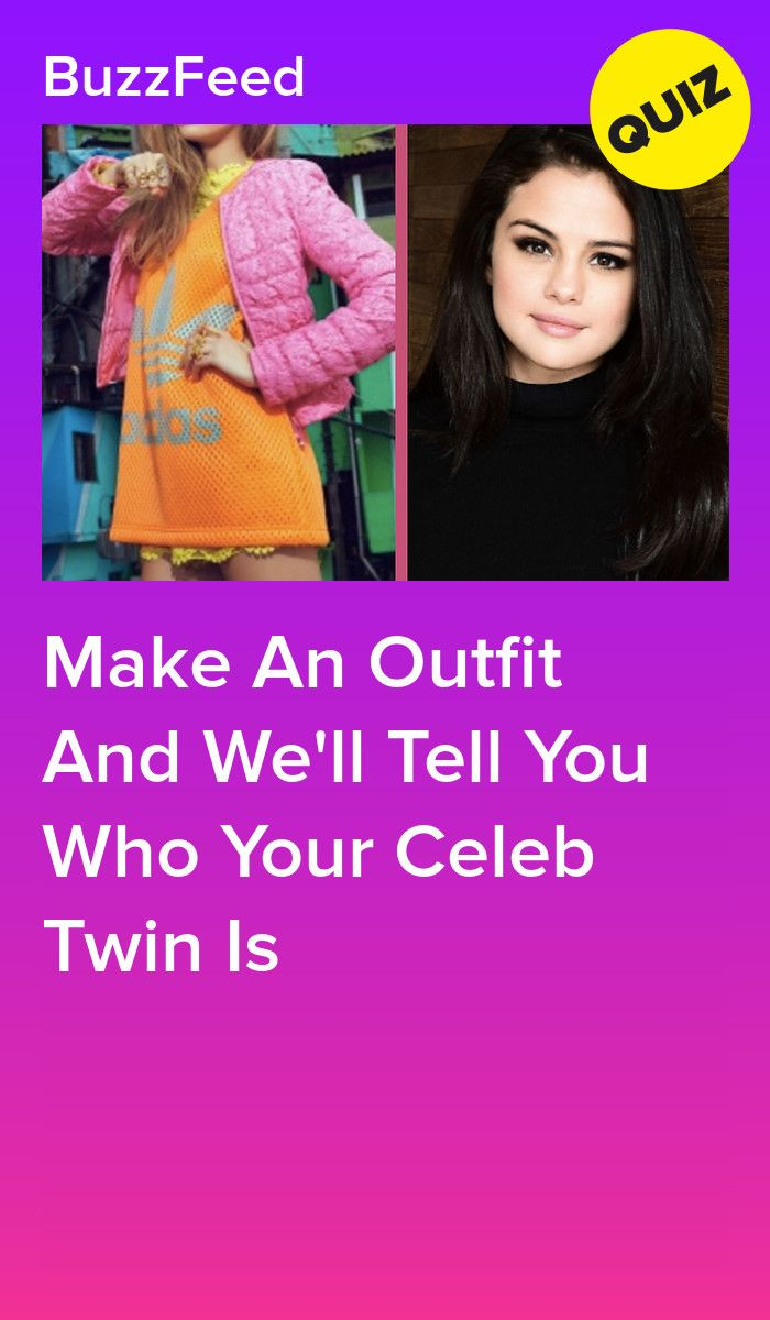 Pick An Outfit And We Ll Tell You Who Your Celeb Twin Is Quizzes Funny Buzzfeed Personality Quiz Quizzes For Fun