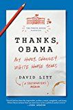 Thanks Obama: My Hopey Changey White House Years by David Litt (Author) #Kindle US #NewRelease #Humor #Entertainment #eBook #ad