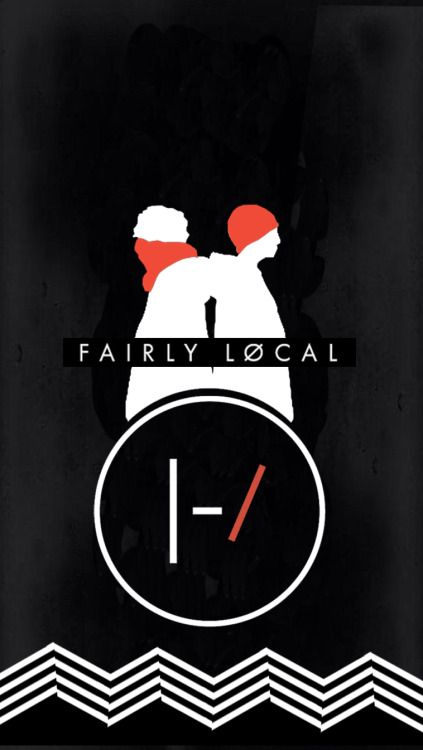 Twenty One Pilots Fairly Local