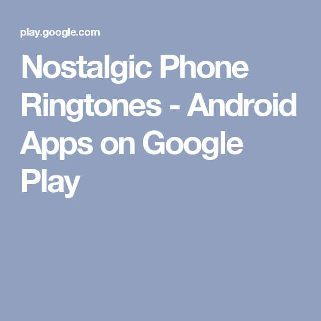 Nostalgic Phone Ringtones - Android Apps on Google Play