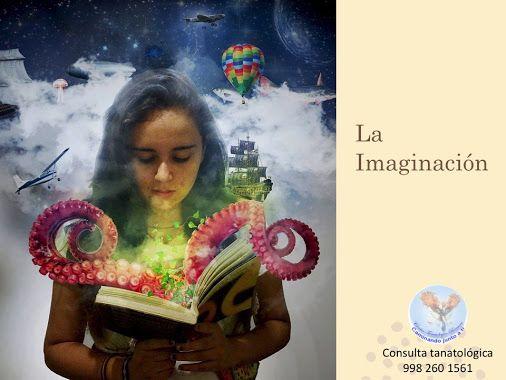 Nuestra Imaginación, incluyendo la creatividad es la capacidad para planear, inventar y responder a lo que la vida nos plantea desde nuestra autenticidad. Consulta tanatológica 998 260 1561 Cita en línea http://www.renacercancun.com/citas-y-horario/cita-en-l%C3%ADnea/
