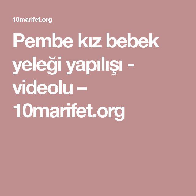 Pembe kız bebek yeleği yapılışı - videolu – 10marifet.org
