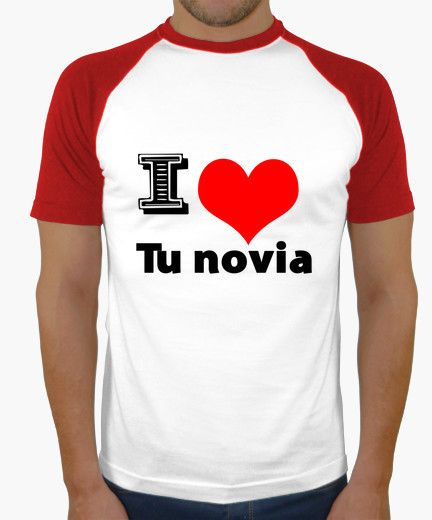 Camiseta I Love tu Novia