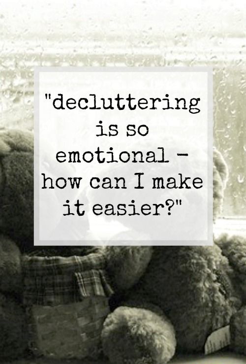 Tips and ideas of how to make decluttering much easier - and less emotional
