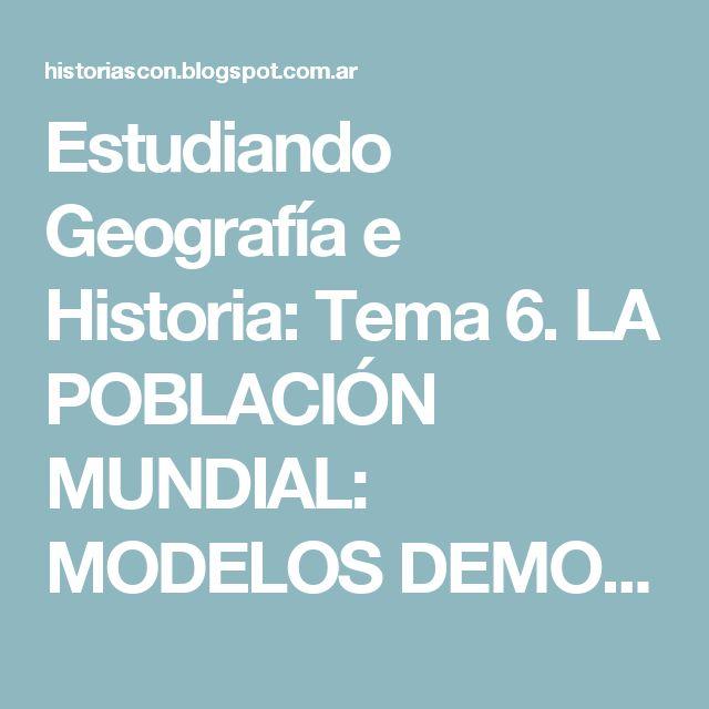 Estudiando Geografía e Historia: Tema 6. LA POBLACIÓN MUNDIAL: MODELOS DEMOGRÁFICOS Y DESIGUALDADES SOCIALES.