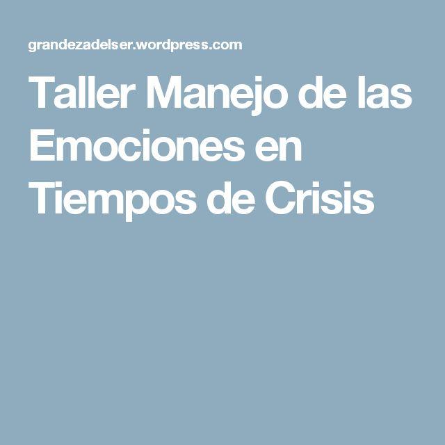 Taller Manejo de las Emociones en Tiempos de Crisis
