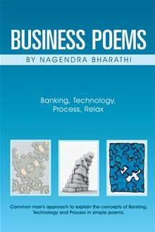Concepts of banking, technology, and process are explained in poetry format with underlying humor by the author. Nagendra Bharathi has thirty years of experience in banking analytics, business…  read more at Kobo.