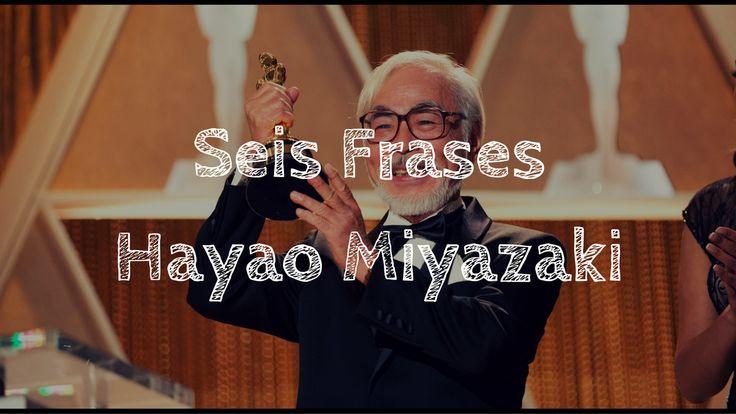 Seis Frases de Hayao Miyazaki