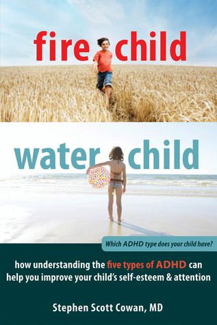 Fire Child, Water Child: How Understanding the 5 Types of ADHD Can Help You Improve Your Child's Self-Esteem & Attention, Stephen Cowan. A revolutionary guide to parenting a child w/ ADHD that does not rely on medication or pathologizing your child's challenges. This method helps you identify your child's unique focusing style & calm the stress that can contribute to ADHD. The personalized approach will help your child reduce impulsivity, regulate attention & handle routines w/ confidence.""