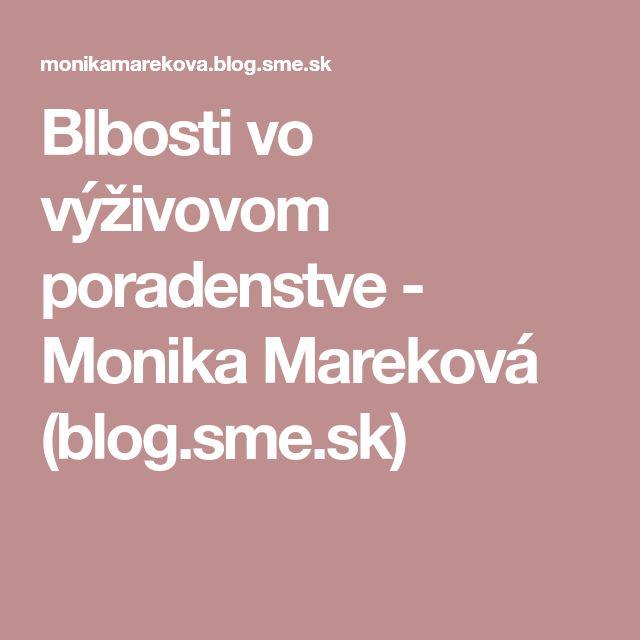 Blbosti vo výživovom poradenstve - Monika Mareková (blog.sme.sk)
