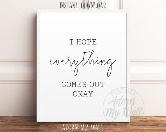 I Hope Everything Comes Out Okay Funny Toilet Print Funny