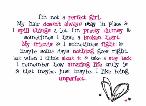 Unperfect: Life, I M, Girls Generation, I'M Not Perfect, Cute Quotes, So True, Perfect Girls, Living, Notperfect