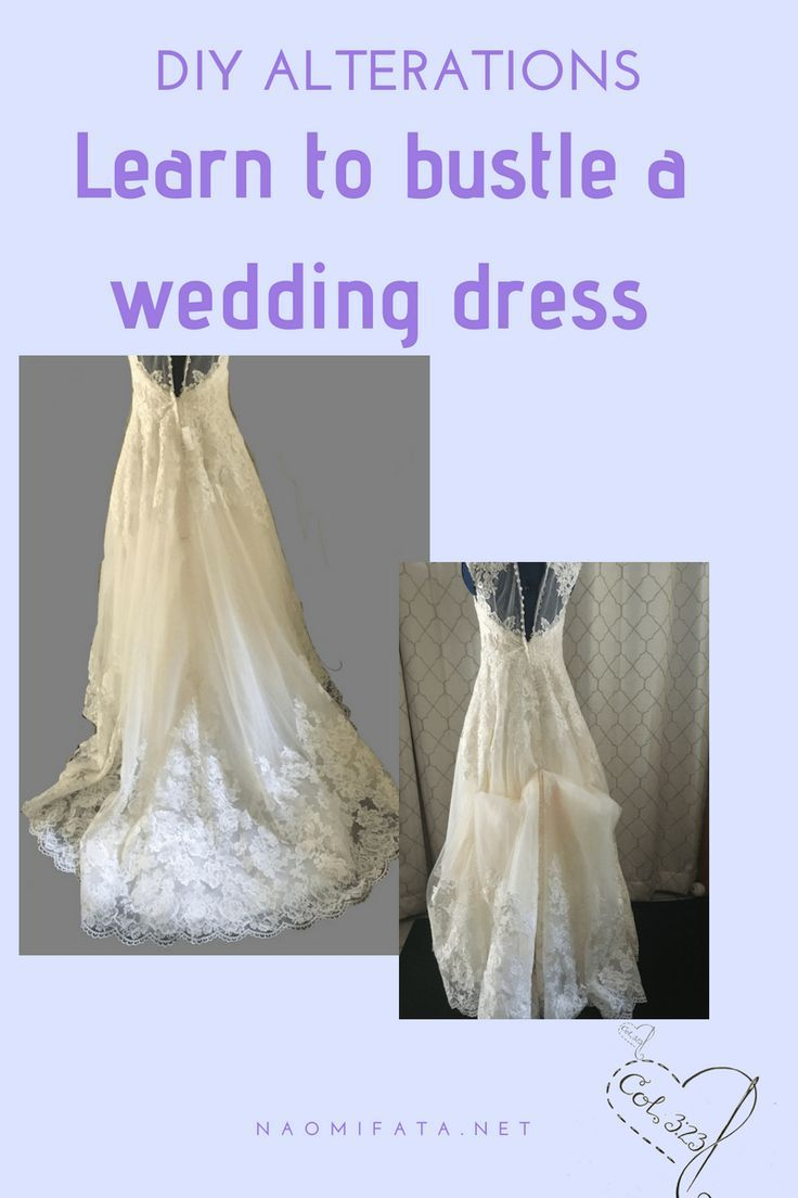 How To Bustle A Wedding Dress Diy Slipcovers And Alterations Sewing Alterations Diy Wedding Dress Wedding Dress Bustle Diy Wedding Dress Bustle