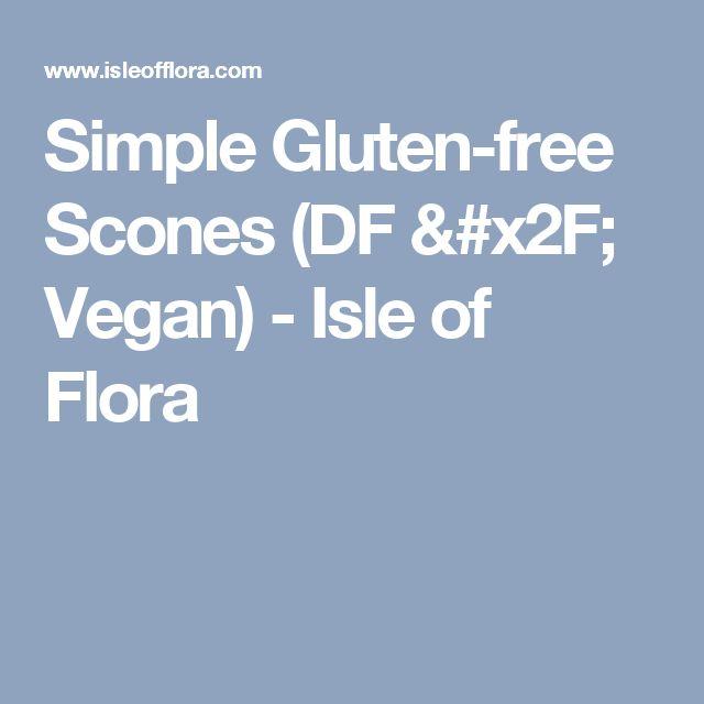 Simple Gluten-free Scones (DF / Vegan) - Isle of Flora
