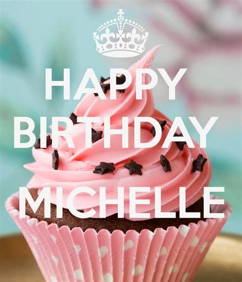 Image Result For Happy Birthday Michelle Images Happy