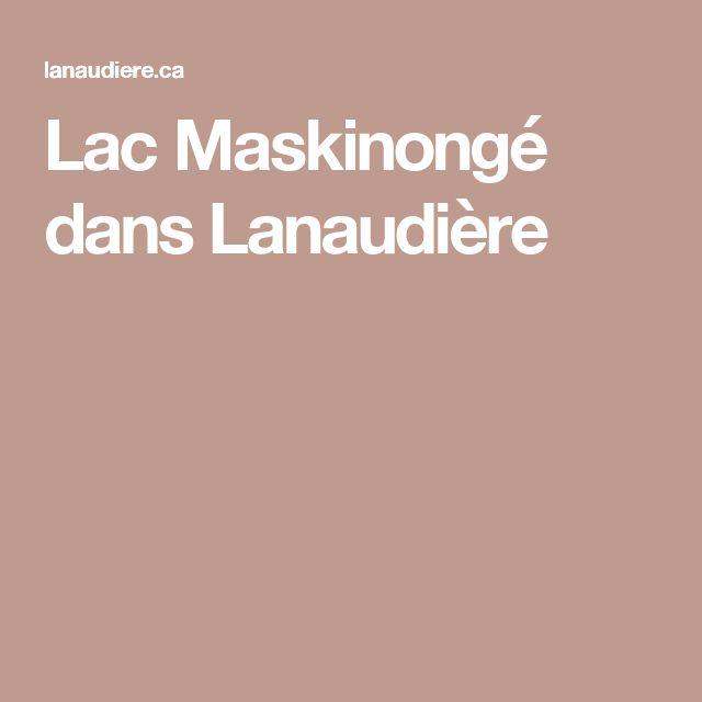 Lac Maskinongé dans Lanaudière