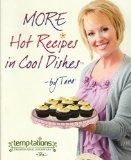 More Hot Recipes in Cool Dishes By Tara (temp-tations -- Presentable Ovenware, First Edition Paperback 2012): Tara McConnell