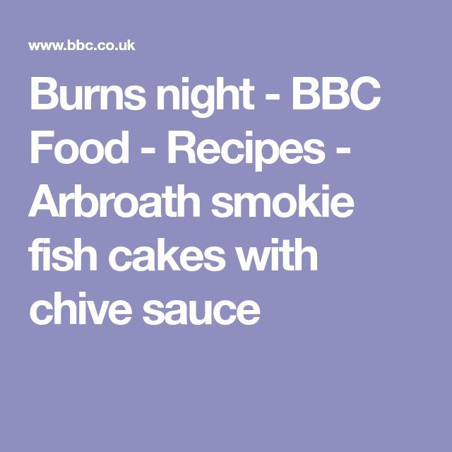 Burns night - BBC Food - Recipes - Arbroath smokie fish cakes with chive sauce