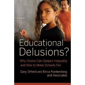 Educational Delusions? Why Choice Can Deepen Inequality and How to Make Schools Fair