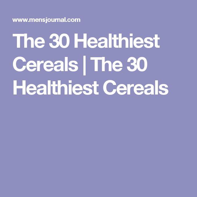 The 30 Healthiest Cereals | The 30 Healthiest Cereals