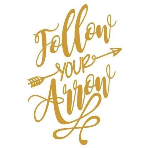 Follow Your Arrow Custom Decal