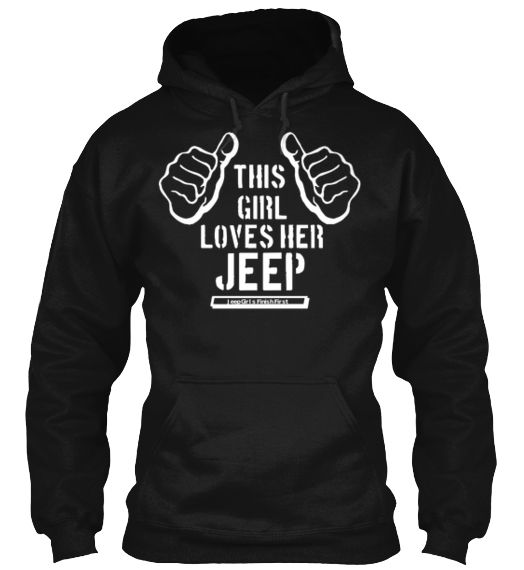This Girl Loves Her Jeep! ...hoodie