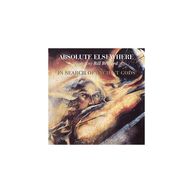 Absolute Elsewhere & Bill Bruford - In Search of Ancient Gods (CD)