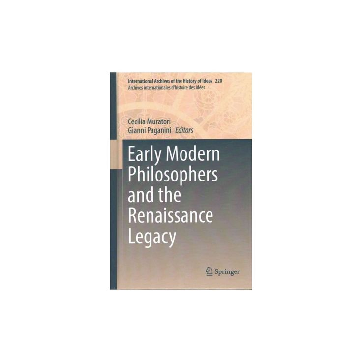 Early Modern Philosophers and the Renaissance Legacy (Hardcover)