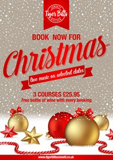 Book now for your Christmas night out! 3 courses for £25.95 at Tiger Bills Kitchen Restaurant in Consett, Co Durham