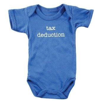 "Funny onesie.  ""Tax Deduction""."