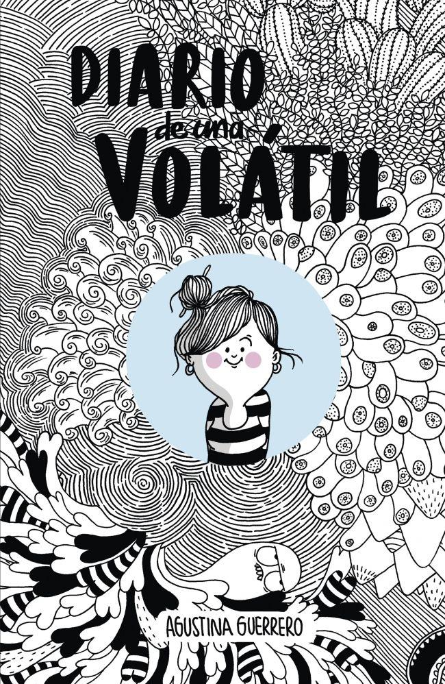 Agustina Guerrero nos trae el Diario de una Volátil, un libro en donde nos muestra una gran cantidad de situaciones que la gran mayoría vive de forma diaria y ...