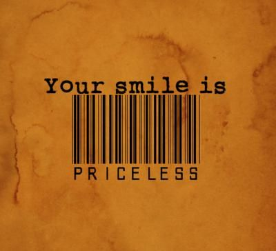 The smile of each one in my family is priceless! No amount of money could buy even one of their smiles from me!