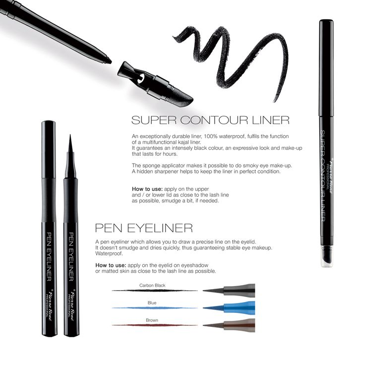 Super contour liner  An exceptionally durable liner, 100% waterproof, fulfils the function of a multifunctional kajal liner. It guarantees an intensely black colour, an expressive look and make-up that lasts for hours. The sponge applicator makes it possible to do smoky eye make-up. A hidden sharpener helps to keep the liner in perfect condition.  Pen Eyeliner  A pen eyeliner which allows you to draw a precise line on the eyelid. It doesn't smudge and dries quickly, thus guaranteeing stable…