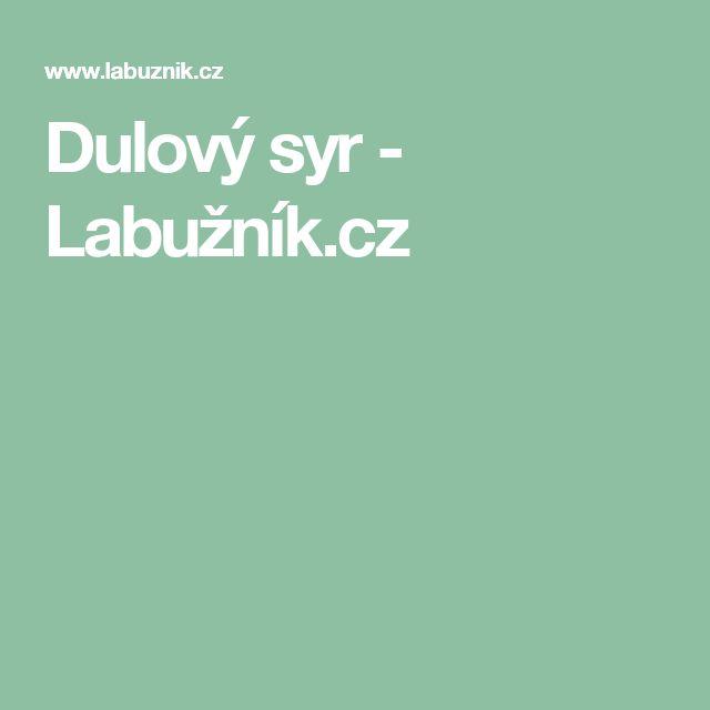 Dulový syr - Labužník.cz