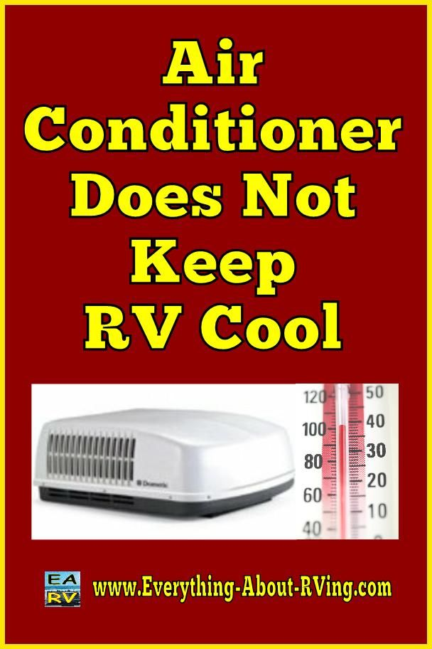 Here is our answer to: Air Conditioner Does Not Keep RV Cool. You may be able to improve the cooling efficiency of your RV's Air Conditioner by... Read More: http://www.everything-about-rving.com/air-conditioner-does-not-keep-rv-cool.html