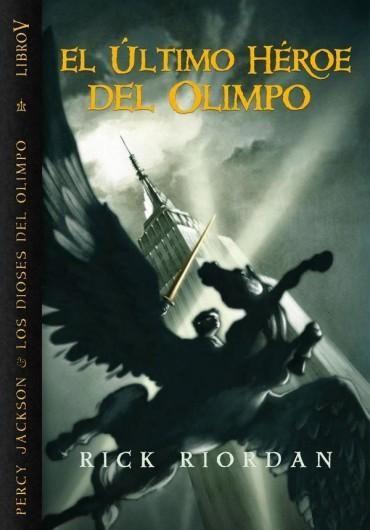 #5 Percy Jackson y los dioses del Olimpo: El último héroe del Olimpo - Rick Riordan