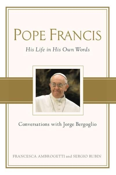 I believe in the kindness of others, and that I must love them without fear.Jorge Bergoglio, Pope Francis Jorge Bergoglio is the first Latin American pope, the first Jesuit pope, and the first to take
