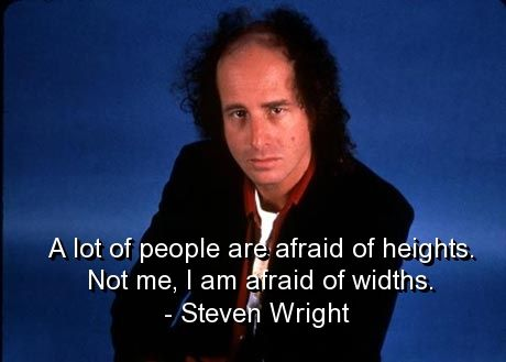 steven wright, quotes, sayings, humorous, funny, widths, heights
