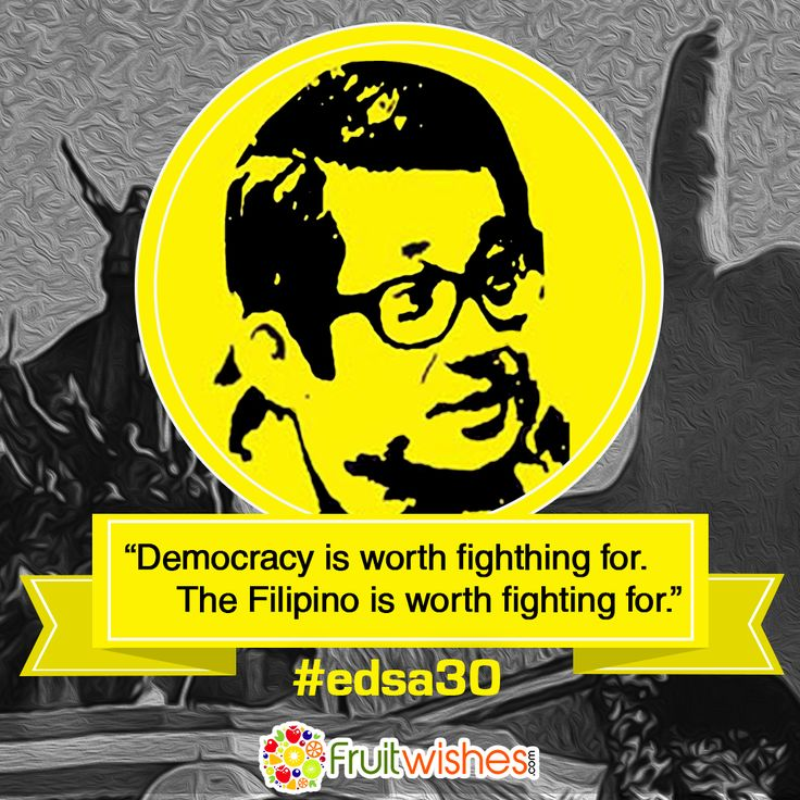 """I have carefully weighed the virtues and the faults of the Filipino and I have come to the conclusion that he is worth dying for because he is the nation's greatest untapped resource."" - Benigno ""Ninoy"" Aquino Jr. ‪#‎Fruitwishes‬ ‪#‎EDSA30‬ ‪#‎EDSAat30‬ ‪#‎NeverForget‬ ‪#‎NeverAgain‬"