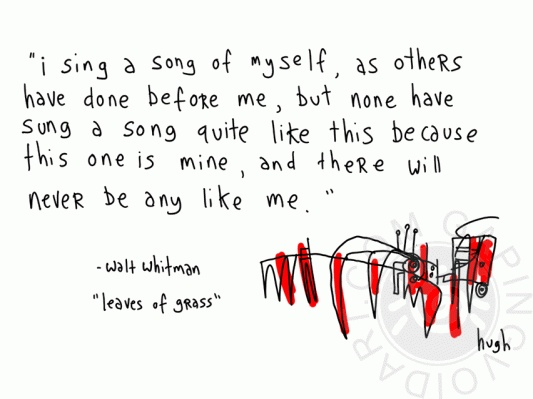 I sing a song of myself...  *Leaves of Grass* ~ Walt Whitman